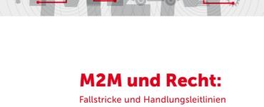 Leitlinien: M2M und Recht: Fallstricke und Handlungsleitlinien