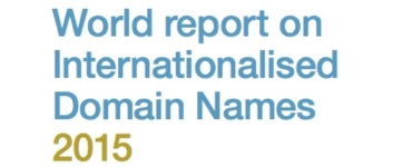 World report on Internationalised Domain Names 2015