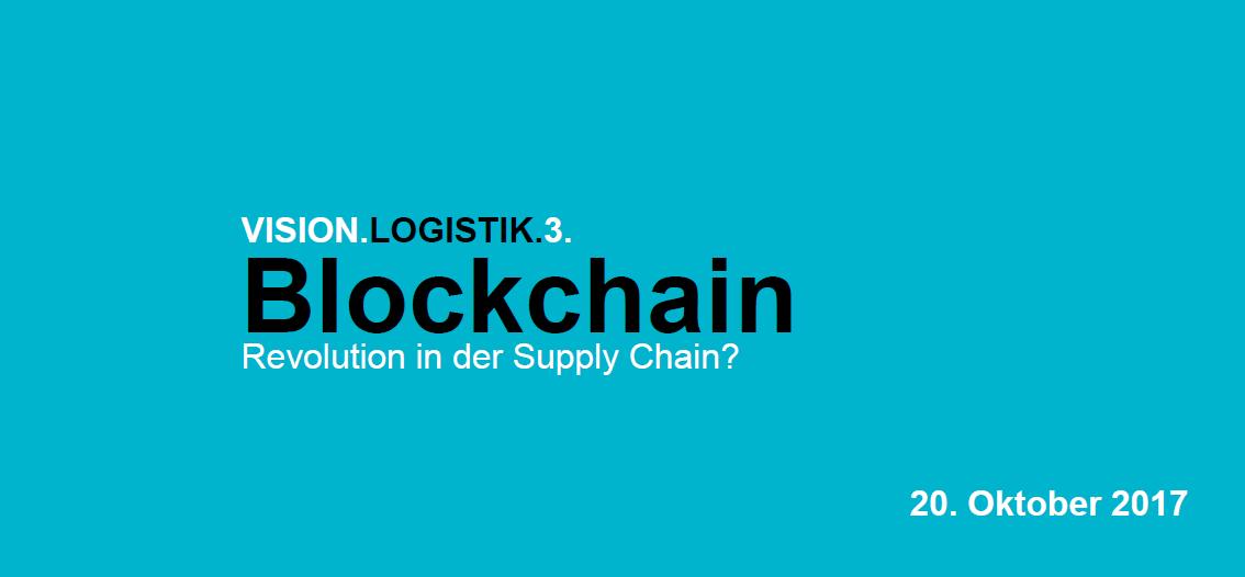 VISION.LOGISTIK.3: Blockchain - Revolution in der Supply Chain? 1