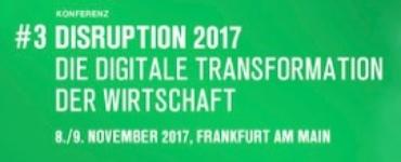 DISRUTPION 2017 – Die Digitale Transformation der Wirtschaft 1