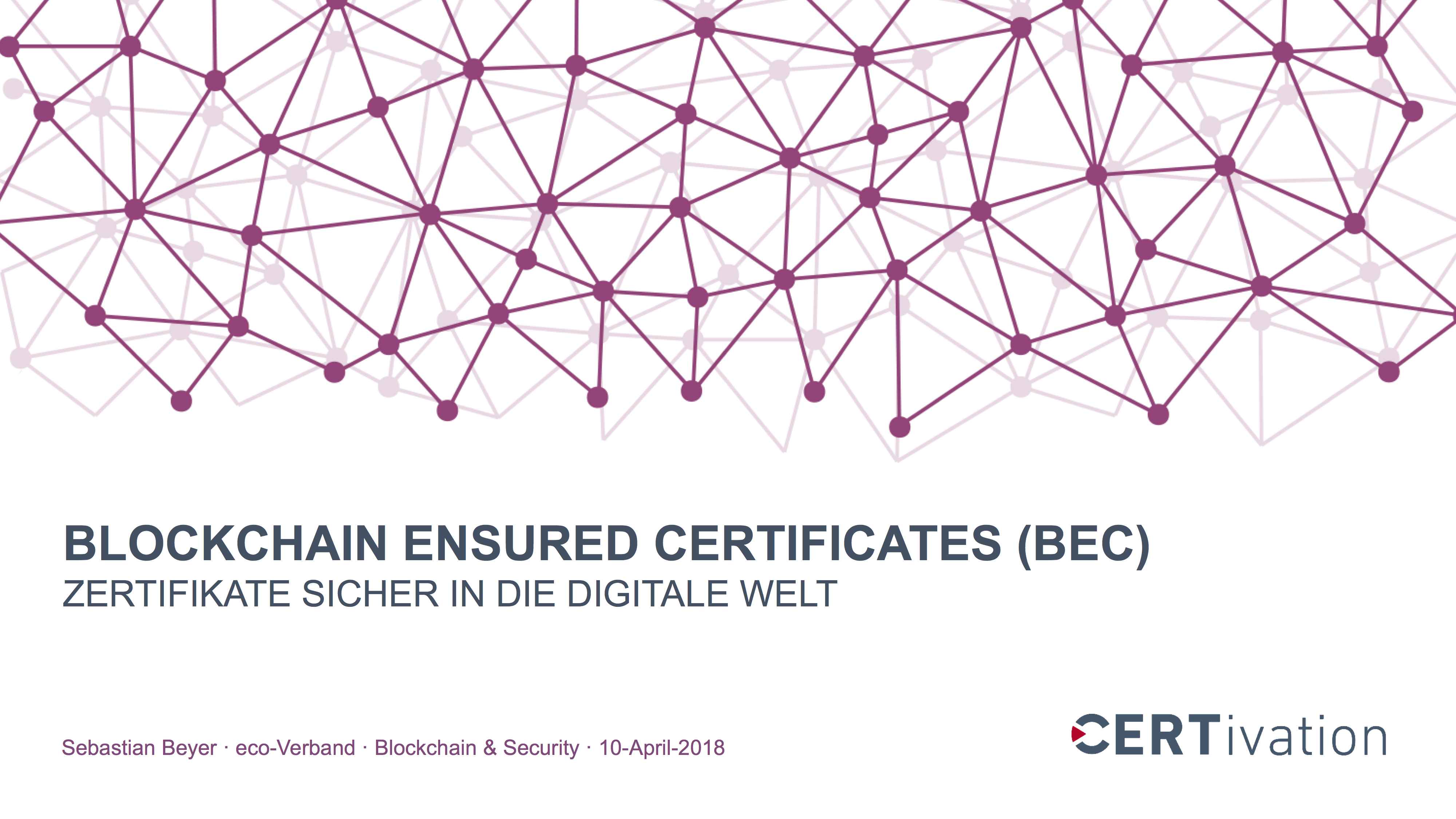 Präsentation: Blockchain Ensured Certificates – Zertifikate sicher in die digitale Welt