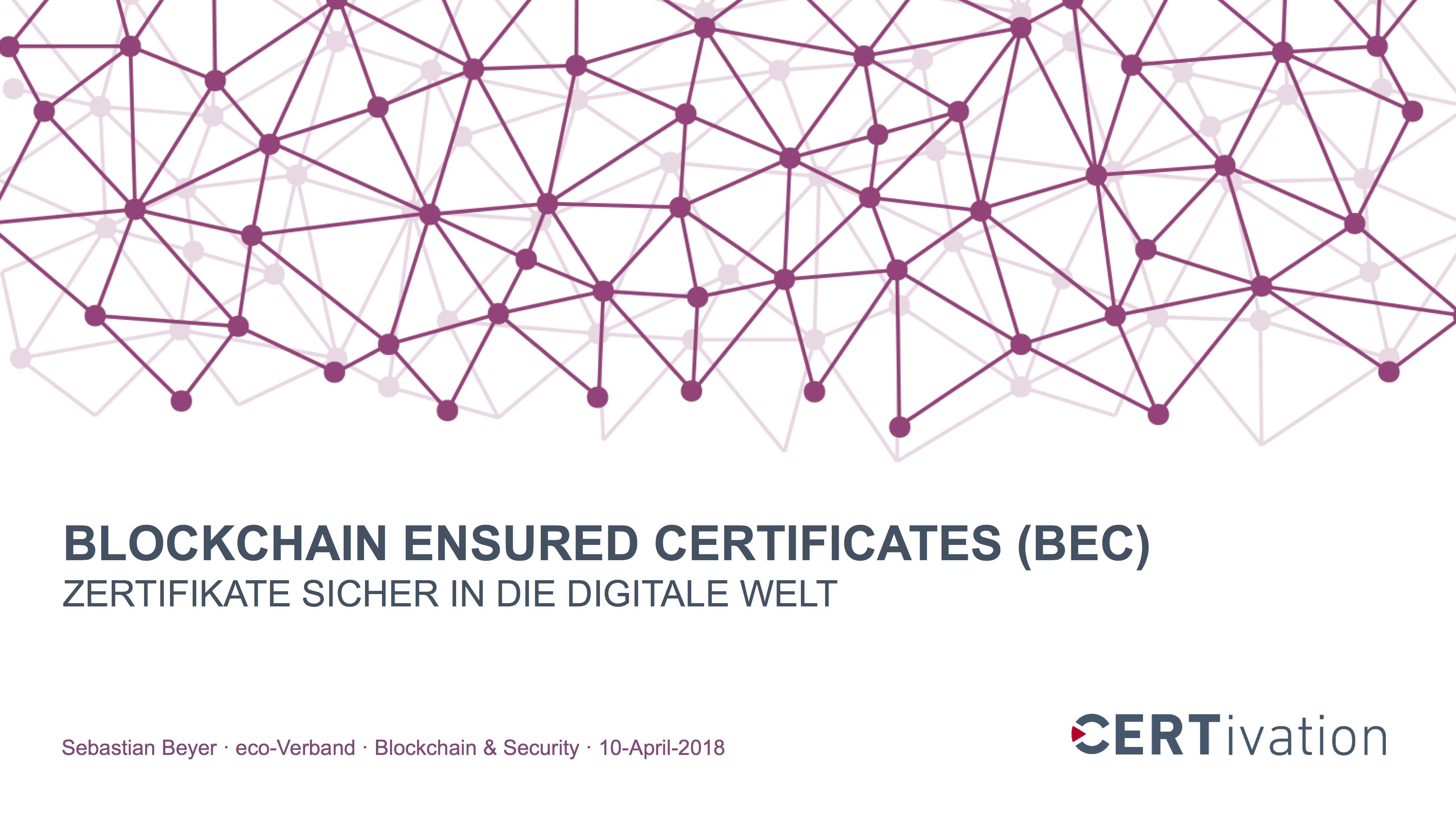 Präsentation: Blockchain Ensured Certificates – Zertifikate sicher in die digitale Welt