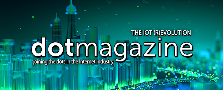 dotmagazine – The IoT (R)evolution - online now!