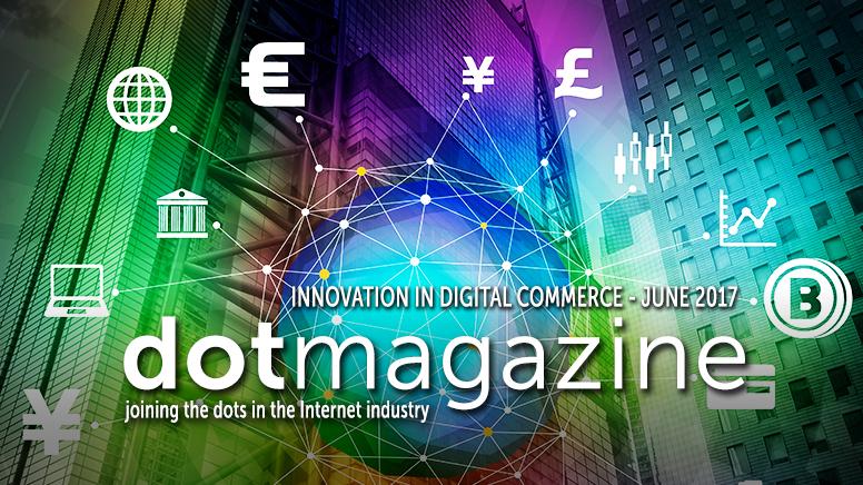 """dotmagazine June 2017: """"Innovation in Digital Commerce"""""""