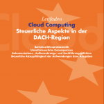 Leitfaden Cloud Computing: Steuerliche Aspekte in der DACH-Region 1