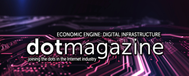 dotmagazine - Economic Engine: Digital Infrastructure - online now!