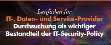 Durchsuchung wichtiges Element der IT-Security-Policy