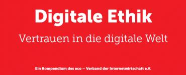 Neues Ethik Kompendium: eco Verband fordert diskursiven Ansatz zu Fragen digitaler Ethik 1