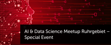 AI & Data Science Meetup Ruhrgebiet – Special Event 1