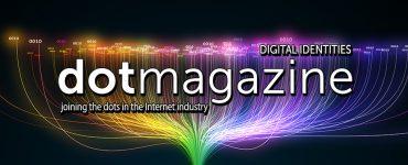 dotmagazine - Digital Identities: Part 1 now online!