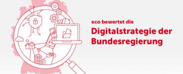 Umsetzungsstand der Digitalisierungsstrategie: eco zieht positive Zwischenbilanz