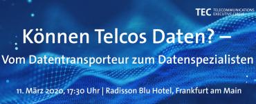 """TEC-Abendveranstaltung: """"Können Telcos Daten? – Vom Datentransporteur zum Datenspezialisten!"""""""