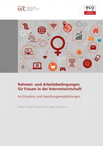 Rahmen- und Arbeitsbedingungen für Frauen in der Internetwirtschaft –  Ist-Situation und Handlungsempfehlungen