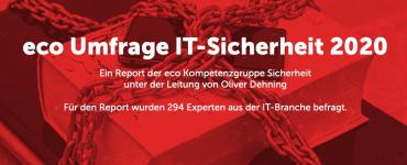 eco IT-Sicherheitsstudie 2020: Unternehmen rüsten sich für den Ernstfall 1