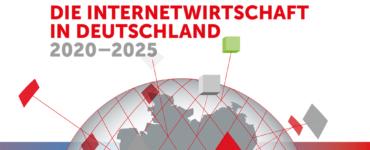 Studie: Die Internetwirtschaft in Deutschland 2020–2025 1