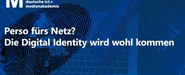 Perso fürs Netz? Die Digital Identity wird wohl kommen: