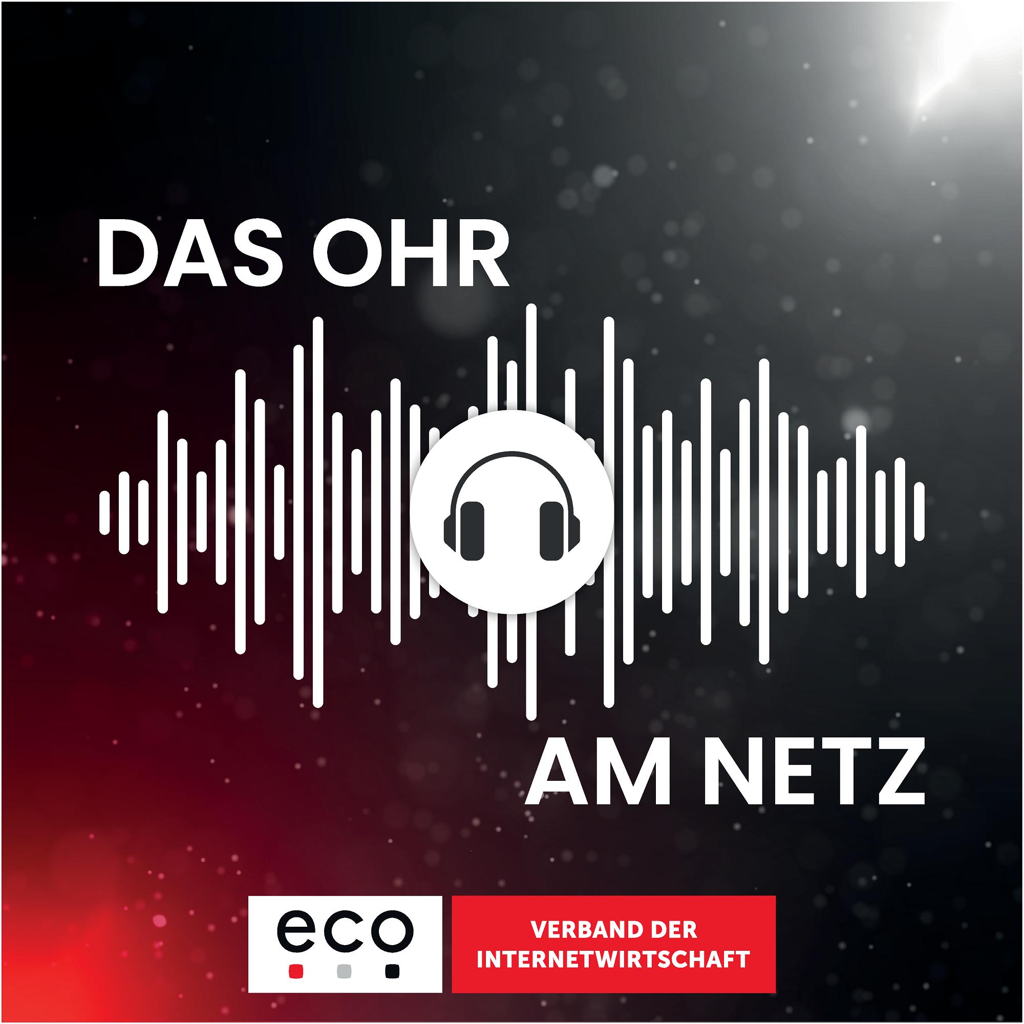 Ohr am Netz: Der Podcast des eco