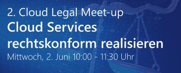 2. Cloud Legal Meet-up - Das Format für Mitglieder