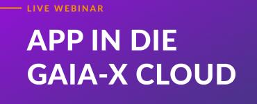 App in die Gaia-X Cloud