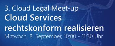 3. Cloud Legal Meet-up - Das Format für Mitglieder