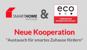 SmartHome Initiative und eco Verband fördern Austausch für das smarte Zuhause